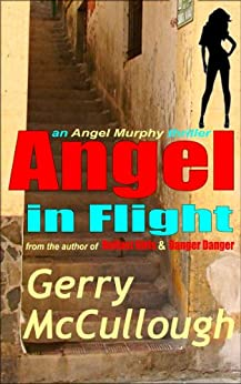 Angel in Flight: the first Angel Murphy thriller (Angel Murphy thriller series Book 1) (English Edition) di [McCullough, Gerry]