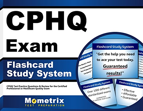 Cphq Exam Flashcard Study System: Cphq Test Practice Questions and Review for the Certified Professional in Healthcare Quality Exam