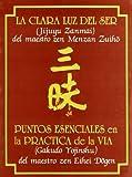 La Clara Luz del Ser. Puntos Esenciales en la Práctica de la Vía (Textos de la Tradición Zen)