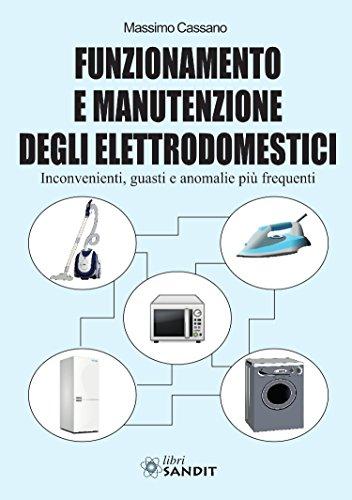 Funzionamento e manutenzione degli elettrodomestici
