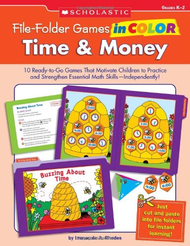 File-Folder Games in Color Time & Money: 10 Ready-To-Go Games That Motivate Children to Practice and Strengthen Essential Math Skills-Independently!