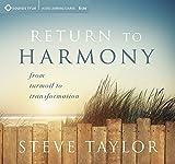 Return to Harmony: From Turmoil to Transformation