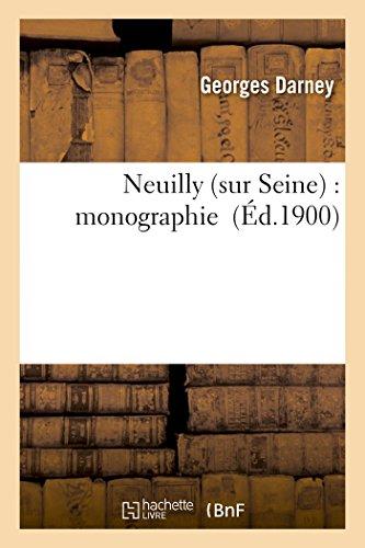 Neuilly sur Seine : monographie
