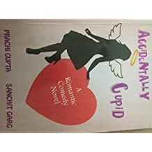 Accidentally Cupid (A Romantic Comedy Novel)