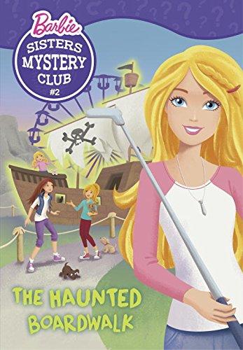 Sisters Mystery Club #2: The Haunted Boardwalk (Barbie) (Barbie Sisters Mystery Club, Band 2)