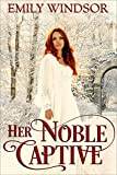 Her Noble Captive (The Captivating Debutantes Series Book 3)