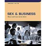 Sex & Business . Männer und Frauen bei der Arbeit (FT New Business)