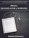 eBooks: escenario actual y tendencias (2015): Una mirada sobre la adopción y difusión de los eBooks, y sus tendencias. (Spanish Edition)