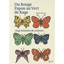 Du Rouge Papou au Vert de Rage : Vingt histoires de couleurs
