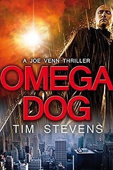 Omega Dog (Joe Venn Crime Action Thriller Series Book 1) (English Edition) von [Stevens, Tim]