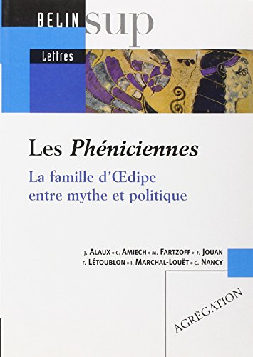 Les Phéniciennes : La famille d'Oedipe entre mythe et politique par Jean Alaux