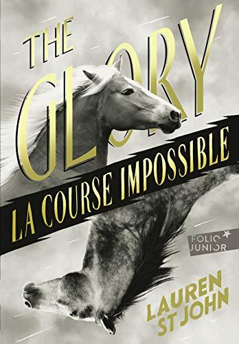 The Glory: La course impossible par Lauren St John