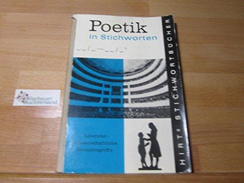 Poetik in Stichworten : Literaturwissenschaftl. Grundbegriffe. Eine Einf. Hirst Stichwortbücher