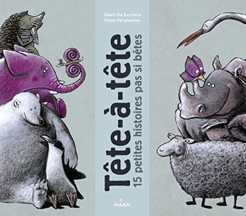 Tête à tête, 15 petites histoires pas comme les autres par Geert De Kockere