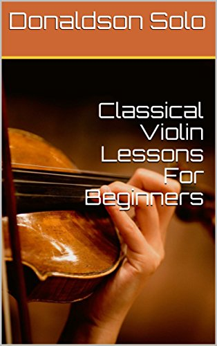 de5c95d3a01 Classical Violin Lessons For Beginners eBook  Donaldson Solo  Amazon ...