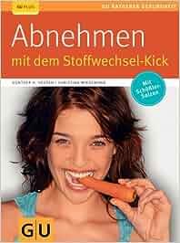 Abnehmen mit dem Stoffwechsel-Kick: Amazon.de: Günther H..