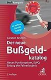 Der neue Bußgeldkatalog: Neues Punktesystem, StVO, Entzug der Fahrerlaubnis (Beck kompakt)