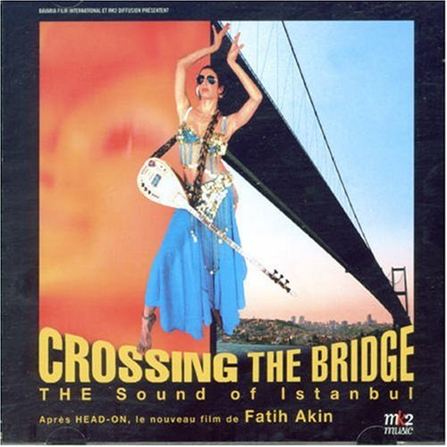Crossing the bridge : The sound of Istanbul B.O