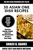 Top 30 Mouth-Watering Asian One Dish Recipes: Top Class, Healthy, Popular And Delicious Asian One Dish Recipes For You and Your Family (English Edition)