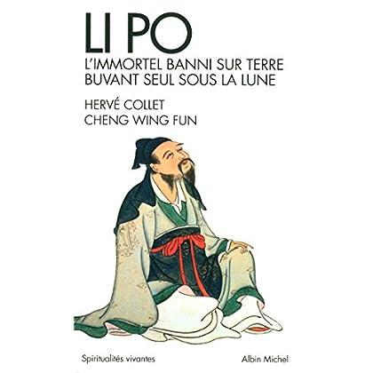 Li Po: L'immortel banni sur terre buvant seul sous la lune