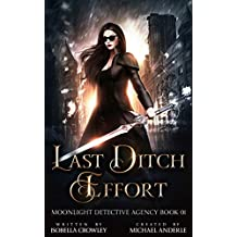 Last Ditch Effort (Moonlight Detective Agency Book 1) (English Edition)