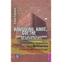 Rousseau, kant, goethe filosofia y cultura en el siglo de las luces (Breviarios)