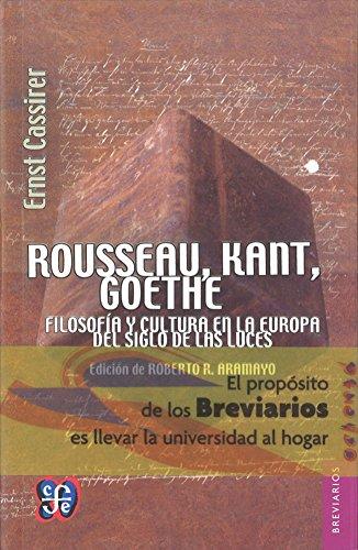 Rousseau, kant, goethe filosofia y cultura en el siglo de las luces (Breviarios) por Ernst Cassirer