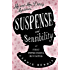 Suspense and Sensibility: or First Impressions Revisited (The Mr & Mrs Darcy Mysteries)
