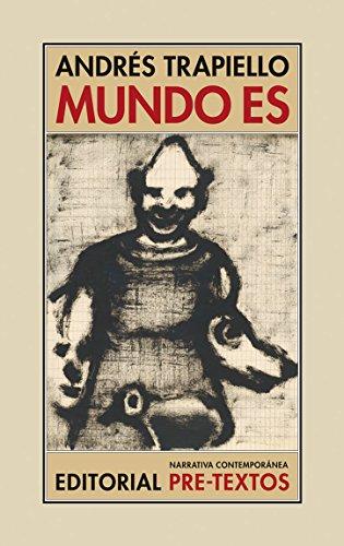 Mundo es (Narratica Contemporánea) por Andrés Trapiello