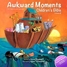 Awkward Moments (Not Found In Your Average) Children's Bible - Vol. I: Illustrating the Bible like you've never seen before! (Awkward Moments Childrens Bible)