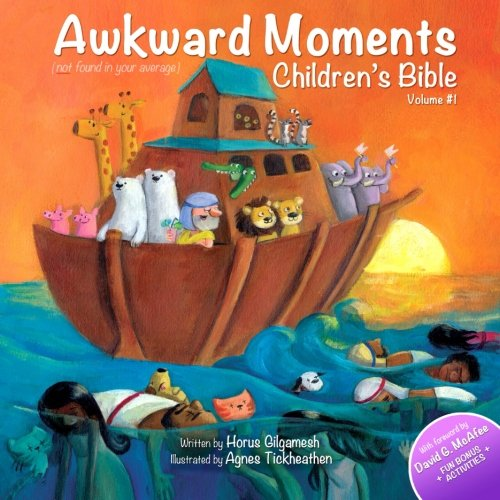 Awkward Moments (Not Found In Your Average) Children's Bible - Vol. I: Illustrating the Bible like you've never seen before! (Awkward Moments Childrens Bible, Band 1)