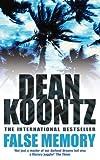 False Memory by Dean Koontz