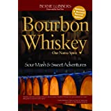 Bourbon Whiskey: Our Native Spirit: From Sour MASH to Sweet Adventures with a Whiskey Professor