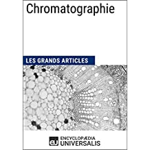 Chromatographie: Les Grands Articles d'Universalis (French Edition)