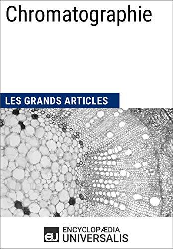 Chromatographie: Les Grands Articles d'Universalis