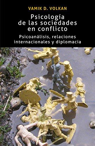 Psicología de las sociedades en conflicto: Psicoanálisis, relaciones internacionales y diplomacia