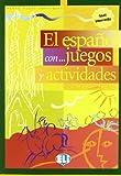 Español... Con juegos y actividades. Per la Scuola media (El): 3