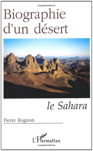 Biographie d'un désert: Le Sahara