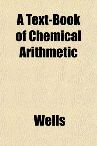 A Text-Book of Chemical Arithmetic