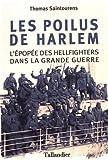 Les poilus de Harlem : L'épopée des Hellfighters dans la Grande Guerre