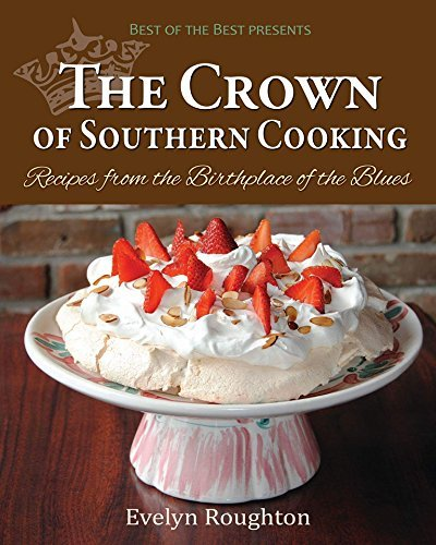 the-crown-of-southern-cooking-recipes-from-the-birthplace-of-the-blues-best-of-the-best-presents-by-