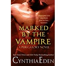 Marked By The Vampire: Volume 2 (Purgatory) by Cynthia Eden (2014-09-05)