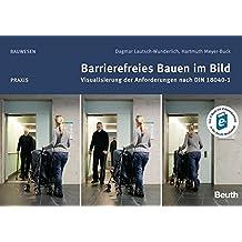 Barrierefreies Bauen im Bild: Visualisierung der Anforderungen nach DIN 18040-1 (Beuth Praxis)