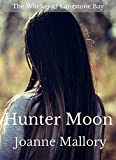 Hunter Moon (The Witches of Langstone Bay Book 2) by Joanne Mallory