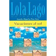 Vacaciones al sol. Serie Lola Lago. Libro: Vaccaciones Al Sol