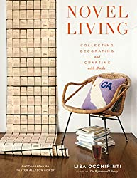 Novel Living: Collecting, Decorating, and Crafting With Books by Lisa Occhipinti (2014-12-01)