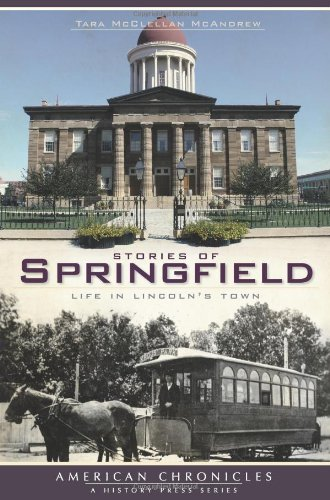 Stories of Springfield: Life in Lincoln's Town (American Chronicles)