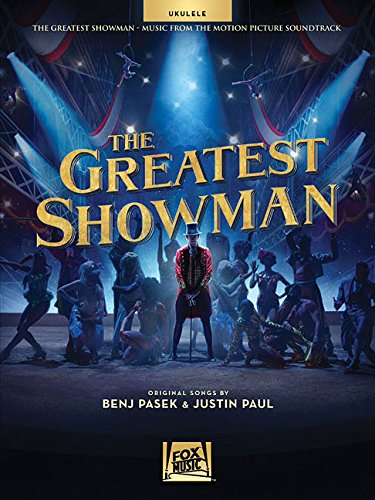 PASEK BENJ/PAUL JUSTIN THE GREATEST SHOWMAN UKULELE BOOK