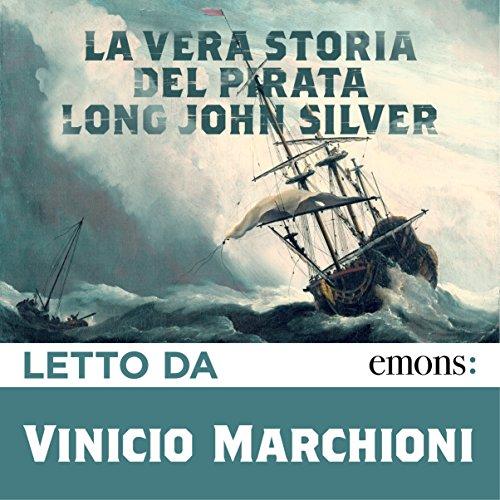 La vera storia del pirata Long John Silver  Audiolibri