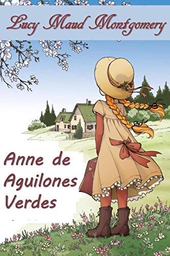 Ana de Aguilones Verdes: Anne of Green Gables, Spanish Edition par Lucy Maud Montgomery